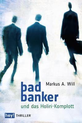 Bad Banker: und das Holiri-Komplott