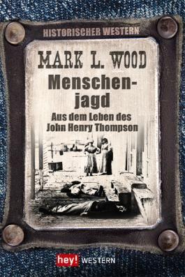 Menschenjagd: Aus dem Leben des John Henry Thompson