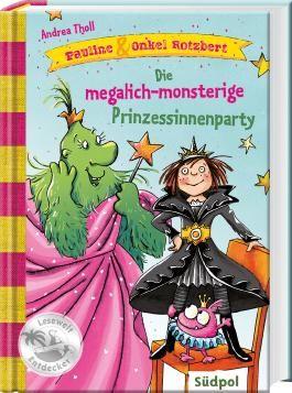 Pauline & Onkel Rotzbert – Die megalich-monsterige Prinzessinnenparty