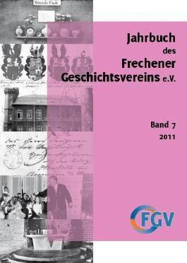 Jahrbuch des Frechener Geschichtsvereins e.V., 7/2011