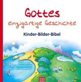 Gottes einzigartige Geschichte: Kinder-Bilder-Bibel