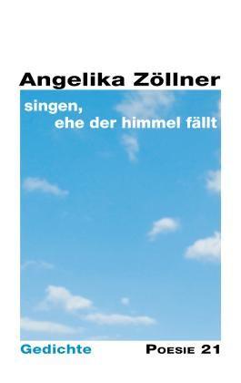 singen, ehe der Himmel fällt