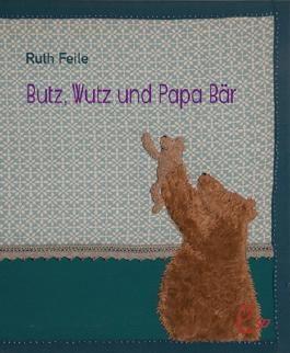Wutz, Butz und Papa Bär