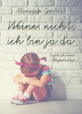 Weine nicht, ich bin ja da