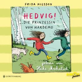 Hedvig! Die Prinzessin von Hardemo, gelesen von Heike Makatsch (3 CDs)