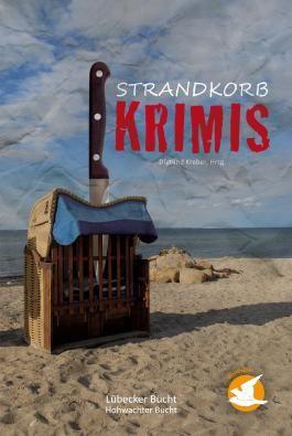 Strandkorbkrimis: Lübecker Bucht - Hohwachter Bucht