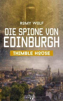 Die Spione von Edinburgh 1: Thimble House