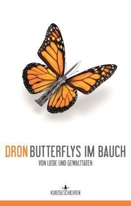 Butterflys im Bauch: von Liebe und Gewalttaten