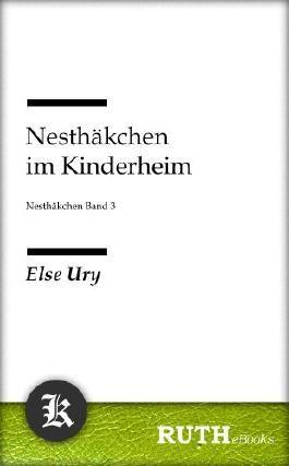 Nesthäkchen im Kinderheim: Nesthäckchen Band 3