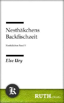 Nesthäkchens Backfischzeit: Nesthäckchen Band 5
