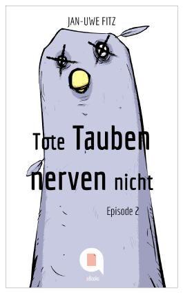 Tote Tauben nerven nicht (Episode 2)