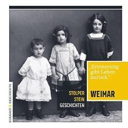 Stolperstein-Geschichten Weimar (Eckhaus Geschichte)