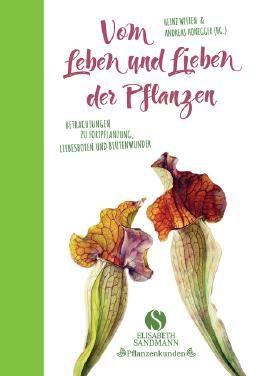 Vom Leben und Lieben der Pflanzen