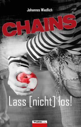 CHAINS Lass [nicht] los!