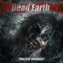 Dead Earth 5: Tödliche Wahrheit