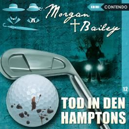 Morgan & Bailey 12: Tod in den Hamptons