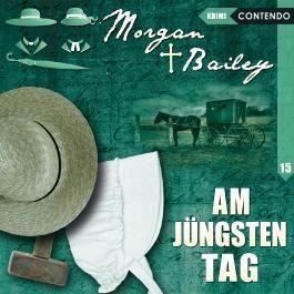 Morgan & Bailey 15: Am jüngsten Tag