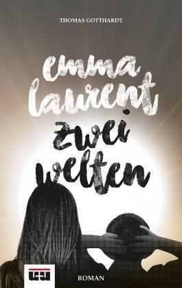 Emma Laurent - Zwei Welten