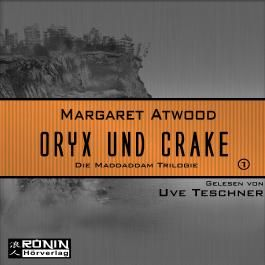 Oryx und Crake (MaddAddam 1)