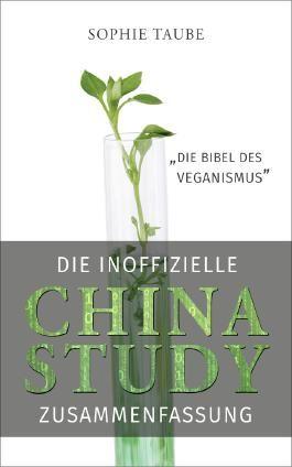 China Study: Die Bibel des Veganismus (inoffizielle Zusammenfassung)