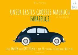 Malbuch Fahrzeuge - UNSER ERSTES GROßES MALBUCH - FAHRZEUGE