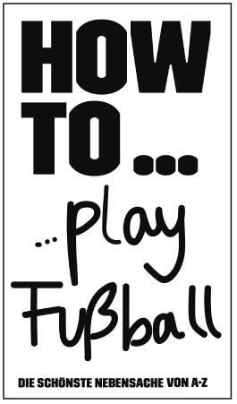 HOW TO... Play Fußball