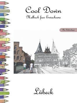 Cool Down - Malbuch für Erwachsene: Lübeck [Plus Farbvorlage]