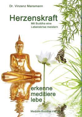 Herzenskraft - erkenne, meditiere, lebe