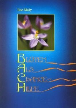 Bachblüten als Chance und Hilfe