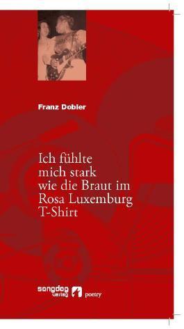 Ich fühlte mich stark wie die Braut im Rosa Luxemburg T-Shirt