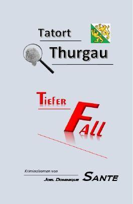 Tatort Thurgau - Tiefer Fall