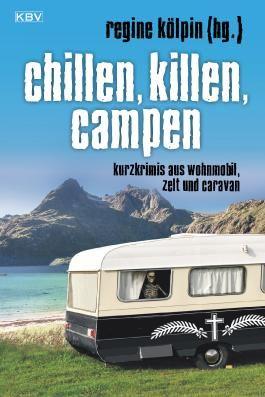 Chillen, killen, campen