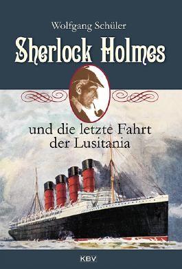 Sherlock Holmes und die letzte Fahrt der Lusitania