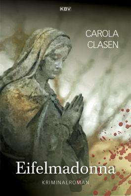Eifelmadonna: Kriminalroman (Sonja Senger 10)