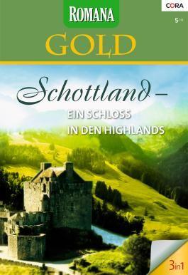 Romana Gold Band 11: Das verwunschene Schloss / Sommertage in Schottland / Ein Schloss nur für uns /