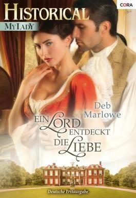 Ein Lord entdeckt die Liebe (Historical My Lady)