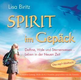 SPIRIT IM GEPÄCK. Delfine, Wale und Sternenwesen – Leben in der Neuen Zeit