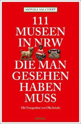 111 Museen in NRW, die man gesehen haben muss