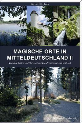 Magische Orte in Mitteldeutschland II