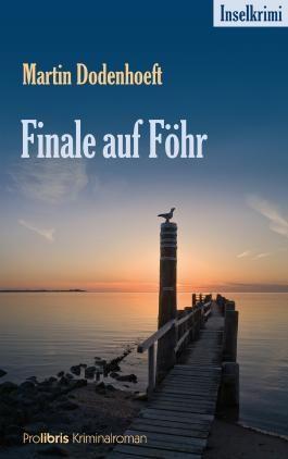 Finale auf Föhr: Inselkrimi