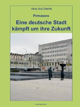 Pirmasens - Eine deutsche Stadt kämpft um ihre Zukunft