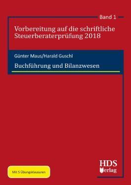 Vorbereitung auf die schriftliche Steuerberaterprüfung 2018 / Buchführung und Bilanzwesen