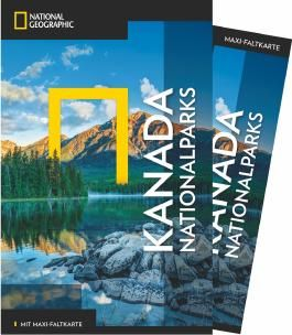 NATIONAL GEOGRAPHIC Reiseführer Kanada Nationalparks mit Maxi-Faltkarte