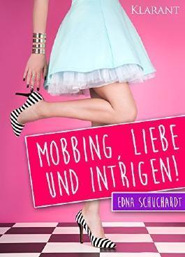 Mobbing, Liebe und Intrigen!