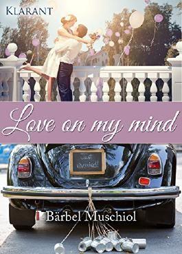 Love on my mind. Erotischer Liebesroman
