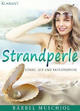 Strandperle. Sonne, Sex und Katastrophen!