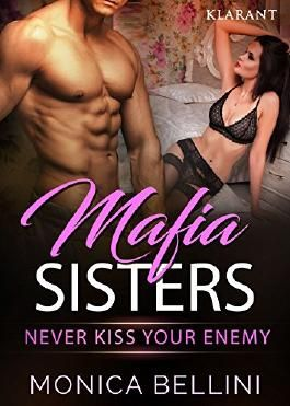 Mafia Sisters. Never kiss your enemy
