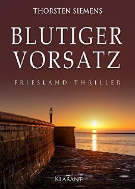 Blutiger Vorsatz. Friesland - Thriller