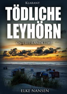 Tödliche Leyhörn. Ostfrieslandkrimi