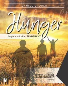 Hunger … beginnt mit einer Sehnsucht